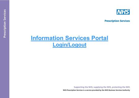 Information Services Portal Login/Logout. LOGIN PAGE Please refer to the following pages for scenarios 1, 2 and 3 Please refer to the 'Guest User' User.
