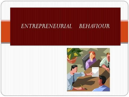 ENTREPRENEURIAL BEHAVIOUR. INTRODUCTION: Human behaviour in an enterprise is generally concerned with the thoughts, feelings, emotions and actions of.