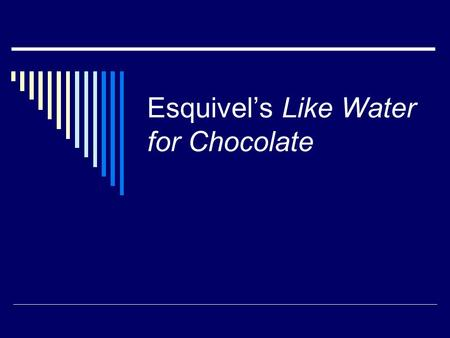 Esquivel's Like Water for Chocolate