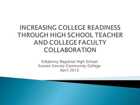 Kittatinny Regional High School Sussex County Community College April 2012.