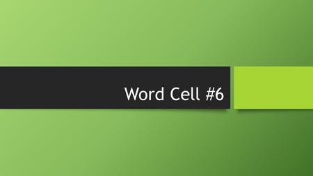 Word Cell #6. Cells a-(without/not) -ar(of/relating to) archeo(ancient/old) astro(star) biblio(book) bio(life) chrono(time) circum(around/about) col-