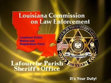 Louisiana Victim Notice and Registration Form It's Your Duty!