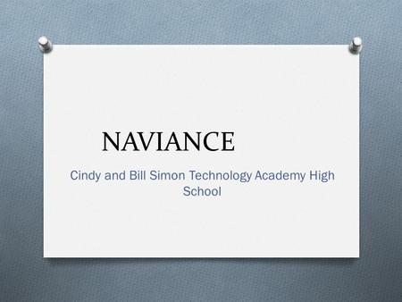 NAVIANCE Cindy and Bill Simon Technology Academy High School.