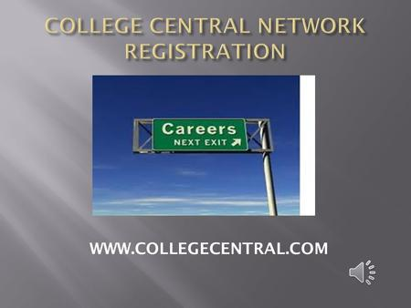 WWW.COLLEGECENTRAL.COM Click on Students Access Id is your student number 06 … Press Continue Registration.