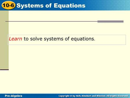 Learn to solve systems of equations.