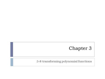 Chapter 3 3-8 transforming polynomial functions. SAT Problem of the day  Lines l and m are perpendicular lines that intersect at the origin. If line.
