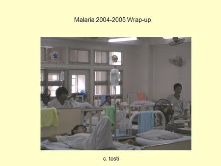 Malaria 2004-2005 Wrap-up c. tosti. 6 Patients with Splenial Lesion No.NameID Scan Date1 Scan Date2Clinical Read, Jiraporn 2Mr.A-B38135/4721-Sep-0418-Oct-04.