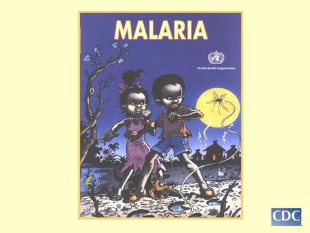 Malaria--Background Occurs in > 90 countries 300-500 million cases a year 2 million deaths a year –>90% deaths in sub-Saharan Africa –Most deaths in children.
