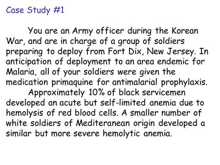 Case Study #1 You are an Army officer during the Korean War, and are in charge of a group of soldiers preparing to deploy from Fort Dix, New Jersey. In.