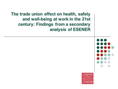 The trade union effect on health, safety and well-being at work in the 21st century: Findings from a secondary analysis of ESENER.