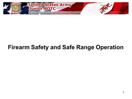 1 Firearm Safety and Safe Range Operation. 2 Identify the main parts of a firearm that concern safety (muzzle, action, trigger). Understand rules and.