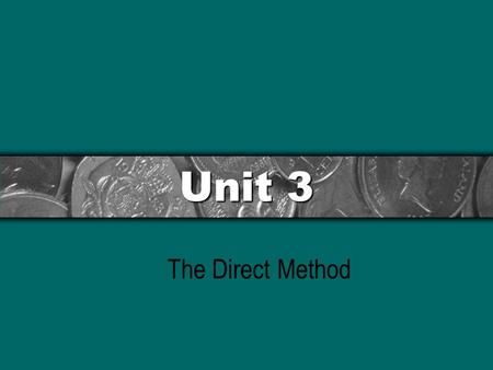 Unit 3 The Direct Method.