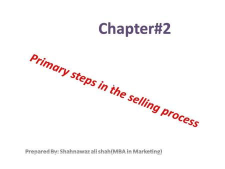 :. What is prospecting The selling process begins with prospecting or finding potential buyer. The identification of customer is not an easy task, it.