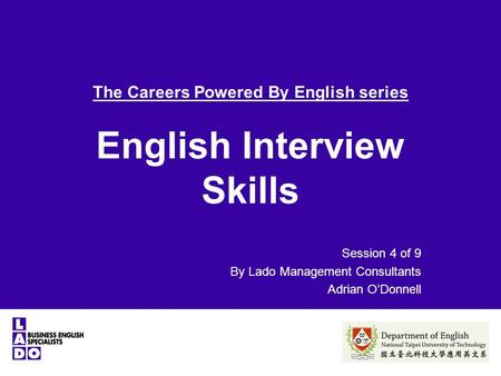 The Careers Powered By English series English Interview Skills Session 4 of 9 By Lado Management Consultants Adrian O'Donnell.