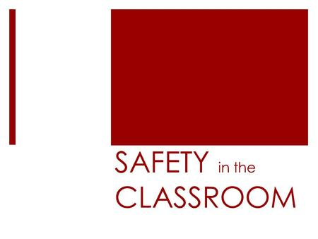SAFETY in the CLASSROOM. FIRE EXTINGUISHER  Located next to the main classroom door.  To be operated by the teacher only.