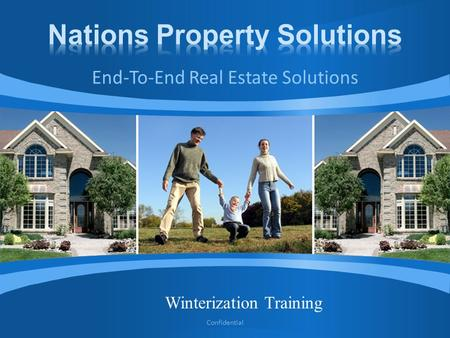 End-To-End Real Estate Solutions Confidential Winterization Training.