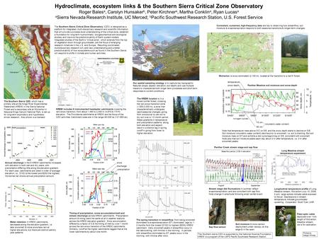 The Southern Sierra Critical Zone Observatory (CZO) is designed as a platform for integrated, multi-disciplinary research and scientific information that.