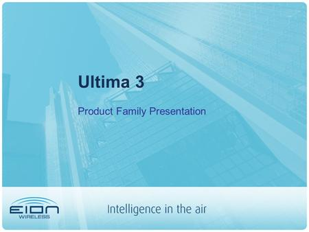 Ultima 3 Product Family Presentation. Presentation Outline Product Family Overview Competitive Advantages Applications Competitive Analysis.