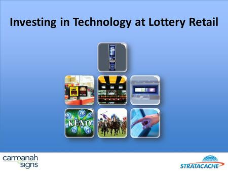 Investing in Technology at Lottery Retail. The need to invest in Digital at Retail Latest consumer store visit data - Kantar Latest TV Ad spend data -