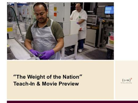 """The Weight of the Nation"" Teach-In & Movie Preview."