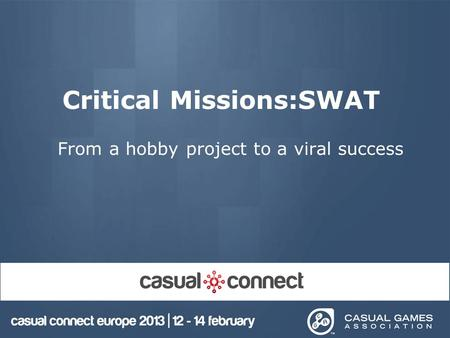 Critical Missions:SWAT From a hobby project to a viral success.