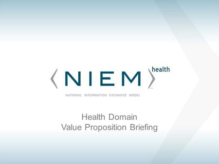 Health Domain Value Proposition Briefing. health SCOPE Support information sharing and promote interoperability between healthcare organizations including.
