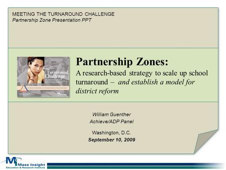 GBioo MEETING THE TURNAROUND CHALLENGE Partnership Zone Presentation PPT Partnership Zones: A research-based strategy to scale up school turnaround – and.