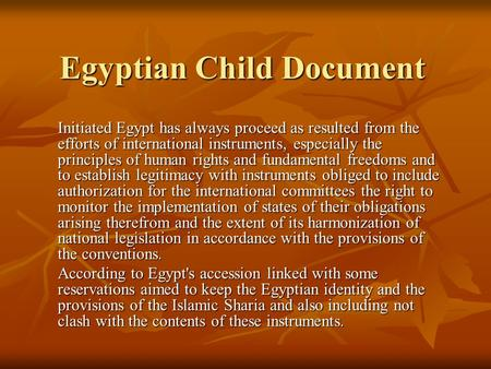 Egyptian Child Document Initiated Egypt has always proceed as resulted from the efforts of international instruments, especially the principles of human.