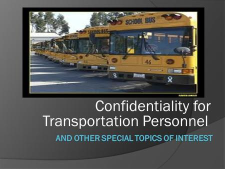 Confidentiality for Transportation Personnel  Family Educational Rights and Privacy Act (FERPA)  Kentucky Family Educational Rights and Privacy Act.