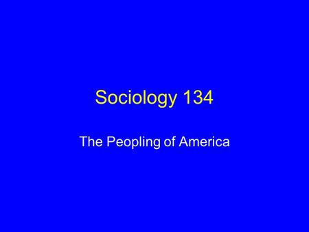 Sociology 134 The Peopling of America. Story: Ali and Samra Sabir; a young couple from Pakistan Won a special lottery for a work visa Residing in New.