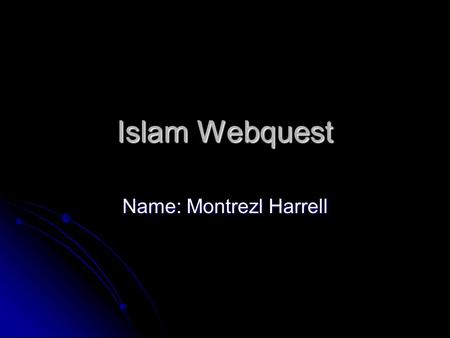 Islam Webquest Name: Montrezl Harrell. Prohibited Islamic Foods (Haram) Source:
