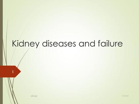 Kidney diseases and failure 8.5.2010 nefro.ppt 1.