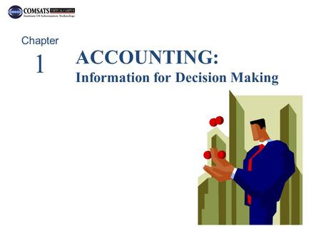 © The McGraw-Hill Companies, Inc., 2002 McGraw-Hill/Irwin ACCOUNTING: Information for Decision Making Chapter 1.