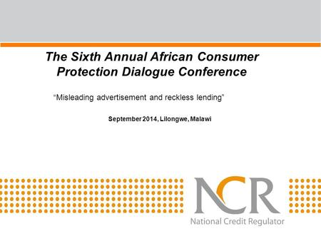 "The Sixth Annual African Consumer Protection Dialogue Conference ""Misleading advertisement and reckless lending"" September 2014, Lilongwe, Malawi."