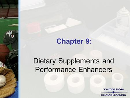 Chapter 9: Dietary Supplements and Performance Enhancers.