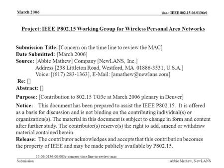Doc.: IEEE 802.15-06/0136r0 Submission March 2006 Abbie Mathew, NewLANS Project: IEEE P802.15 Working Group for Wireless Personal Area Networks Submission.