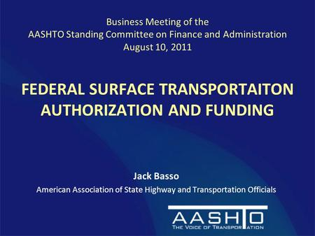 Jack Basso American Association of State Highway and Transportation Officials Business Meeting of the AASHTO Standing Committee on Finance and Administration.