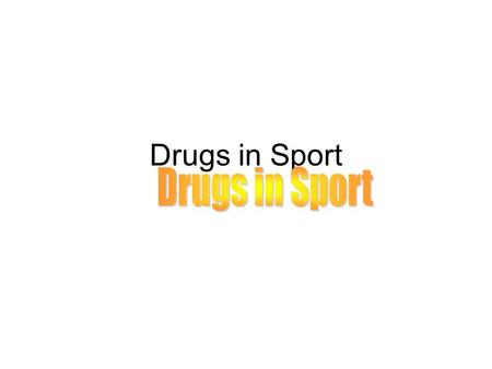Drugs in Sport. Time to Think! If you were a top class sports person and you wanted to improve performance, What aspects of your body function would you.