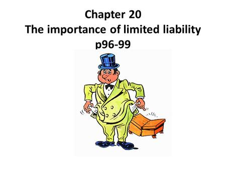 Chapter 20 The importance of limited liability p96-99.