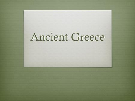 Ancient Greece. Homework Questions  1. What is a city-state?  A small, isolated community with its own government  2. Why did Greece develop city-states?