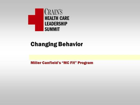 "Changing Behavior Miller Canfield's ""MC Fit"" Program."