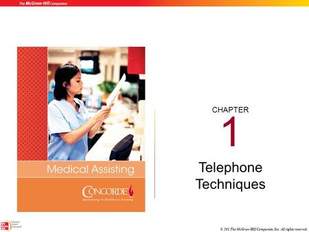 CHAPTER © 201 The McGraw-Hill Companies, Inc. All rights reserved. 1 Telephone Techniques.