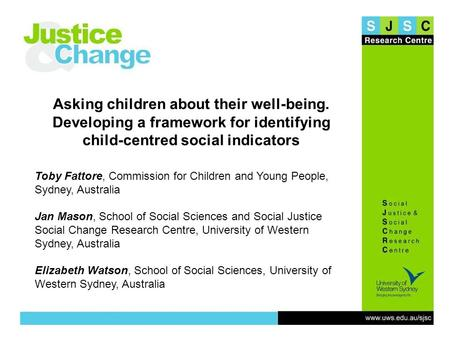 Slide 1 Asking children about their well-being. Developing a framework for identifying child-centred social indicators Toby Fattore, Commission for Children.