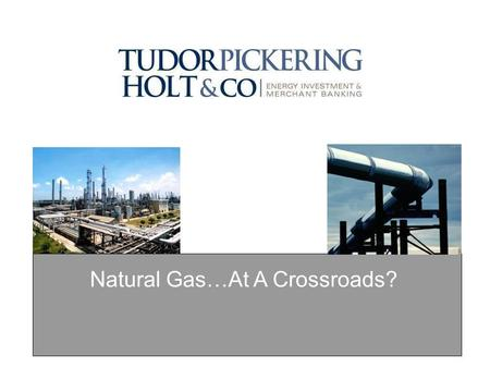 Natural Gas…At A Crossroads?. 2 Commodities (before peak)