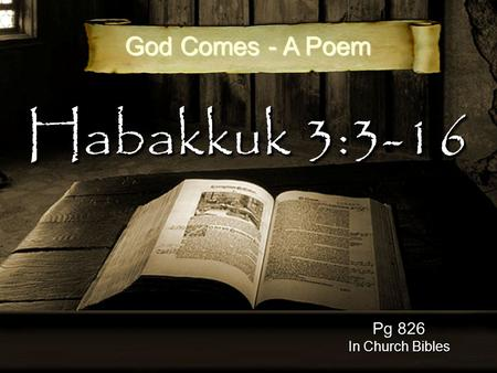 Habakkuk 3:3-16 Pg 826 In Church Bibles God Comes - A Poem.