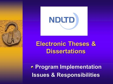 Electronic Theses & Dissertations Program Implementation Issues & Responsibilities.