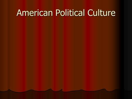 American Political Culture. We are unique!! Alexis de Tocqueville saw many reasons why democracy took hold in the US Alexis de Tocqueville saw many reasons.