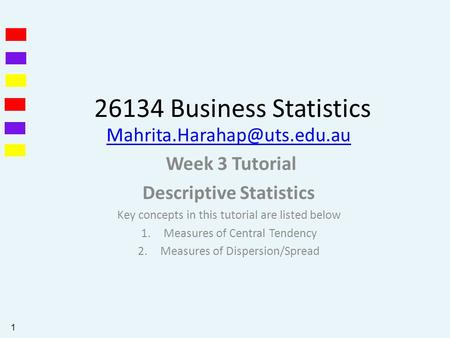 26134 Business Statistics Week 3 Tutorial Descriptive Statistics Key concepts in this tutorial are listed below 1.Measures of.
