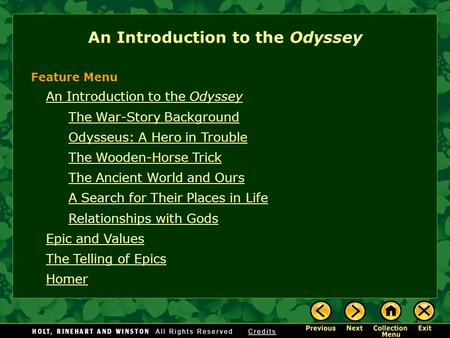 An Introduction to the Odyssey The War-Story Background Odysseus: A Hero in Trouble The Wooden-Horse Trick The Ancient World and Ours A Search for Their.