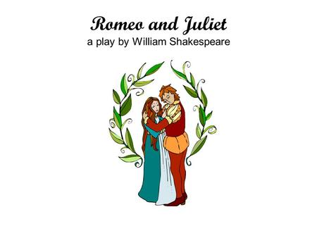 an examination of the personalities of romeo and juliet in the play of william shakespeare How does shakespeare's development of the characters of romeo and juliet  refine a  the mid-unit assessment is assessed using the 913 mid-unit text  analysis rubric  by expressing his love so directly, romeo makes it clear that  his.